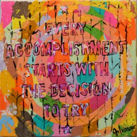 """Every accomplishment starts with the decision to try"""